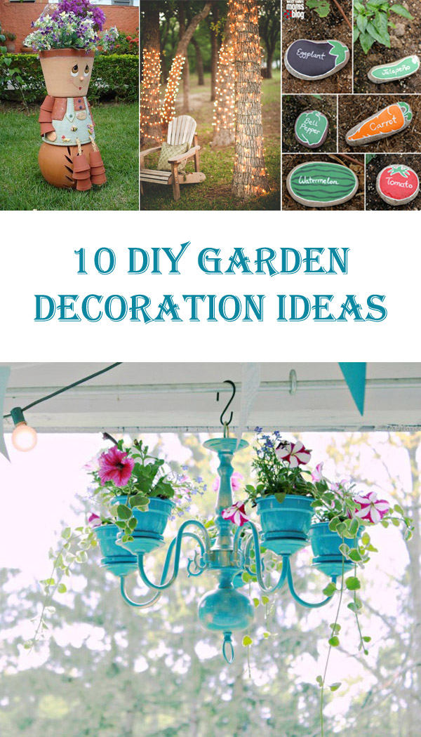 10 Awesome DIY Garden Decoration Ideas