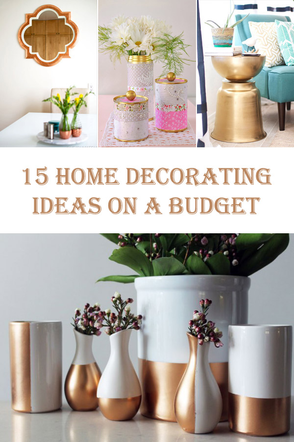 15 DIY Home Decorating Ideas On A Budget
